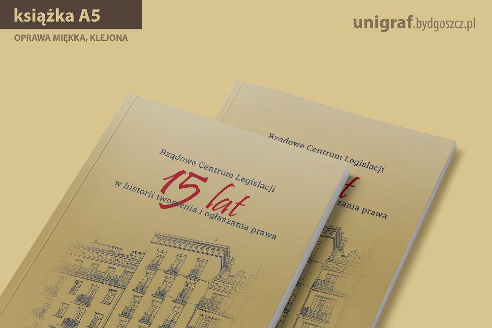 Książka  15 lat Rządowego Centrum Legislacji
